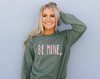 PREORDER Be Mine Sweatshirt