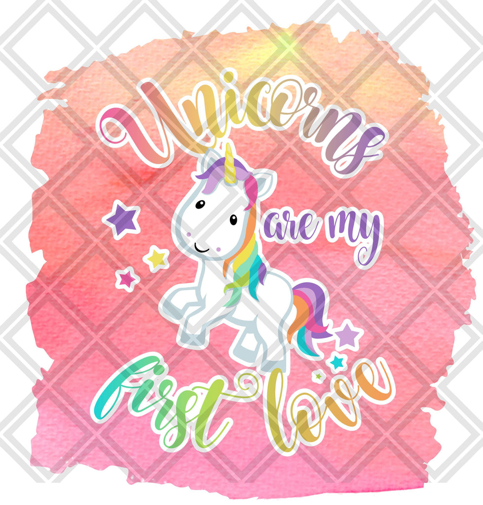 Download Unicorns Are My First Love HTV TRANSFER, Sublimation ...