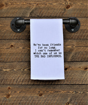 Steel Roots Decor Bad Influence Quote Hand Towel