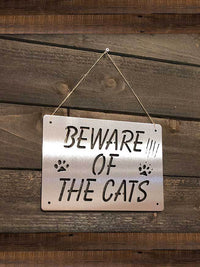 "Steel Roots Decor ""Beware of the Cats"""
