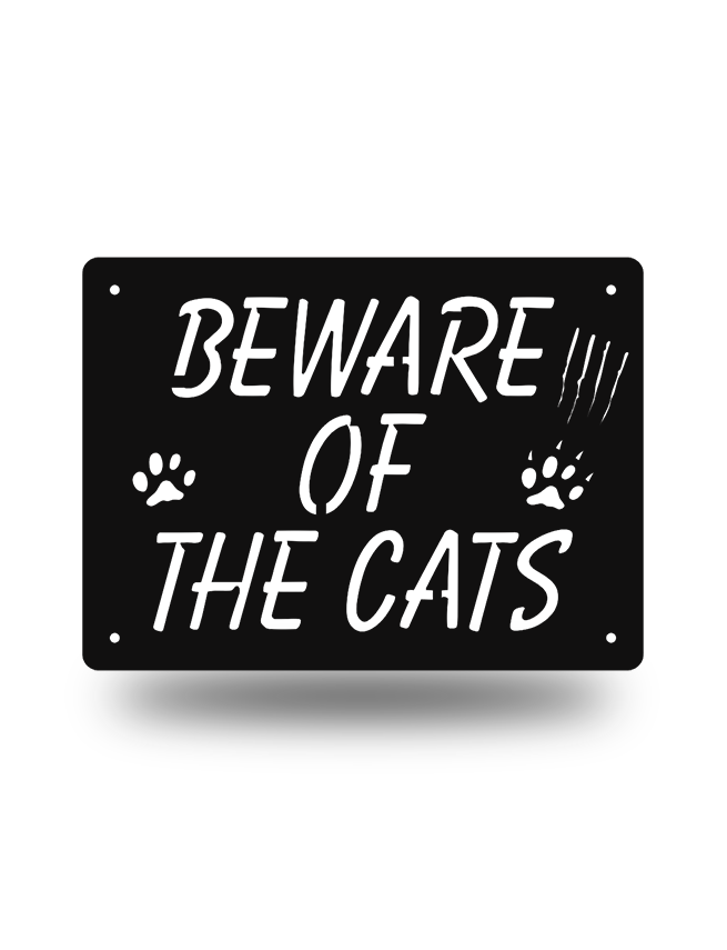 "Steel Roots Decor Black ""Beware of the Cats"""