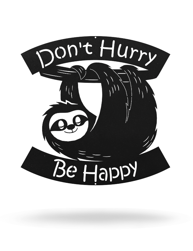 Steel Roots Decor Black Don't Hurry Be Happy