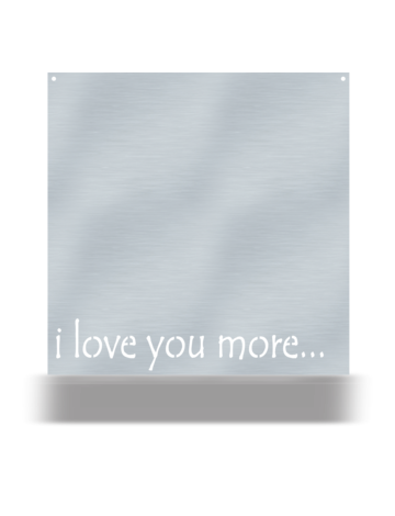 "Steel Roots Decor Black ""I love you more"""