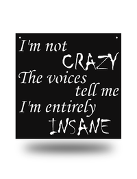 "Steel Roots Decor Black ""I'm Not Crazy"" Wall Décor"