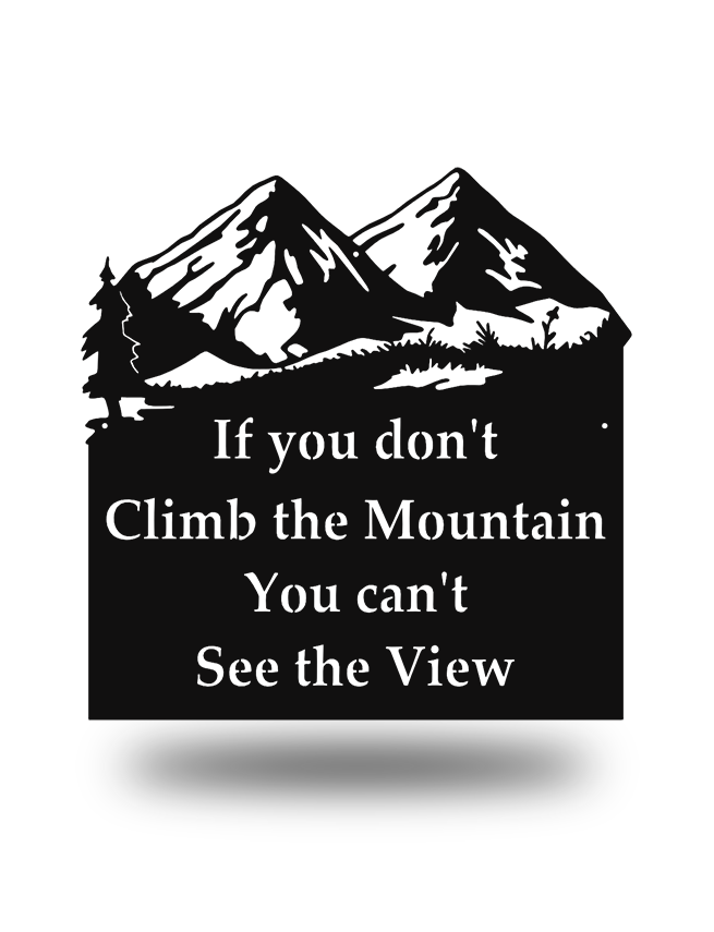 "Steel Roots Decor Black ""If You Don't Climb The Mountain"" Wall Accent"