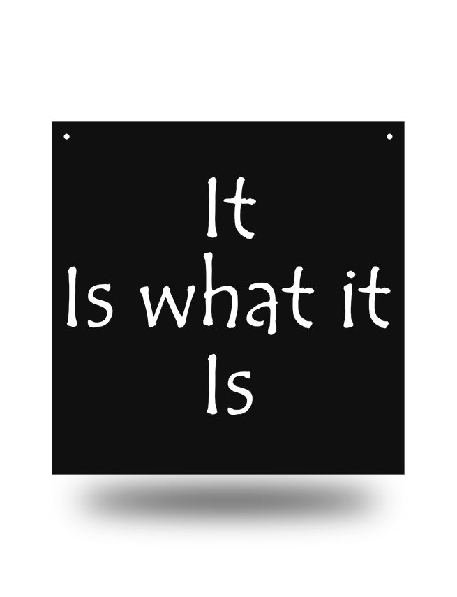 "Steel Roots Decor Black ""It Is What It Is""  Wall Décor"