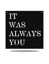 Steel Roots Decor Black It was always you