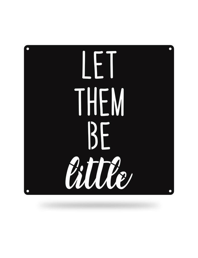 Steel Roots Decor Black Let Them Be Little
