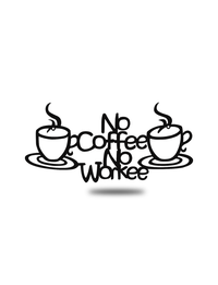 "Steel Roots Decor Black ""No Coffee, No Workee"""