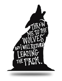 "Steel Roots Decor Black ""Throw me to the wolves"" 18"""