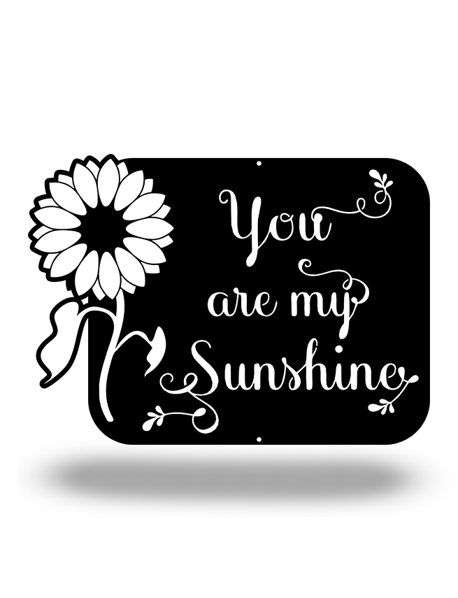 "Steel Roots Decor Black ""You are my sunshine"" Sunflower Edition 18"""