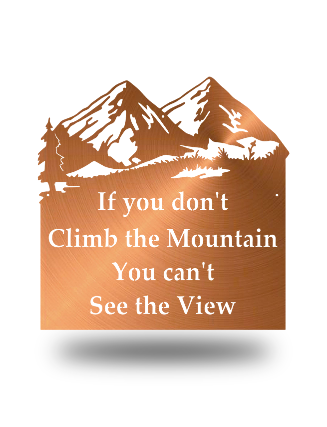 "Steel Roots Decor Copper ""If You Don't Climb The Mountain"" Wall Accent"