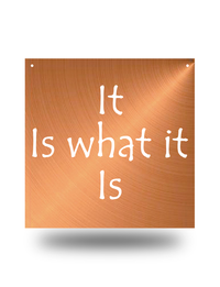 "Steel Roots Decor Copper ""It Is What It Is""  Wall Décor"