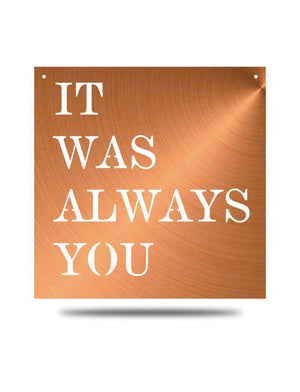 Steel Roots Decor Copper It was always you