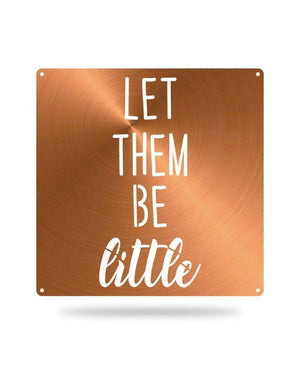Steel Roots Decor Copper Let Them Be Little