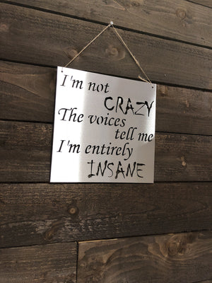 "Steel Roots Decor ""I'm Not Crazy"" Wall Décor"
