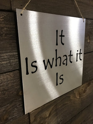 "Steel Roots Decor ""It Is What It Is""  Wall Décor"