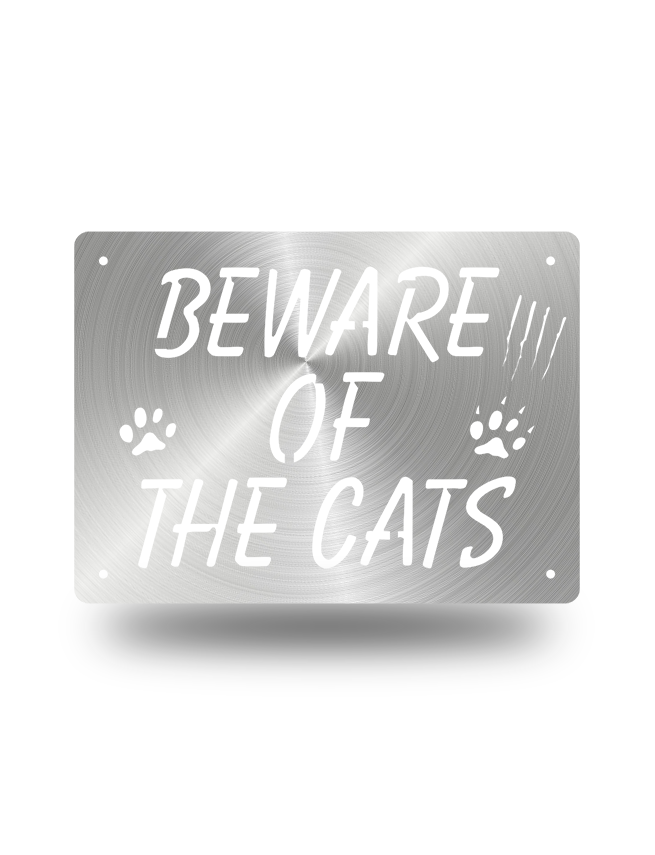 "Steel Roots Decor Polished ""Beware of the Cats"""