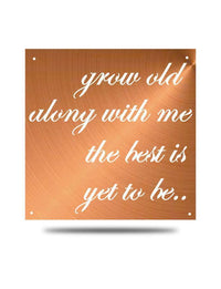 "Steel Roots Decor Polished ""Grow old with me"" 12"" Ready To Hang"