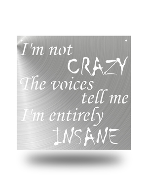 """I'm Not Crazy"" Wall Décor"