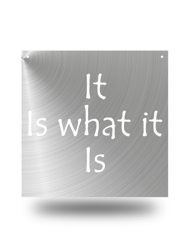 "Steel Roots Decor Polished ""It Is What It Is""  Wall Décor"