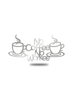 "Steel Roots Decor Polished ""No Coffee, No Workee"""