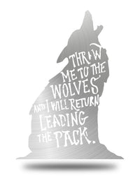 "Steel Roots Decor Polished ""Throw me to the wolves"" 18"""
