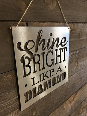 Steel Roots Decor Shine Bright Like a Diamond