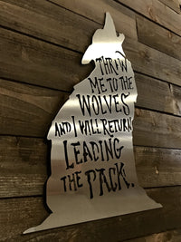 "Steel Roots Decor ""Throw me to the wolves"" 18"""