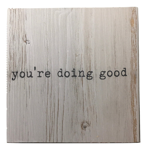 "Wood Block ""You're Doing Good"""