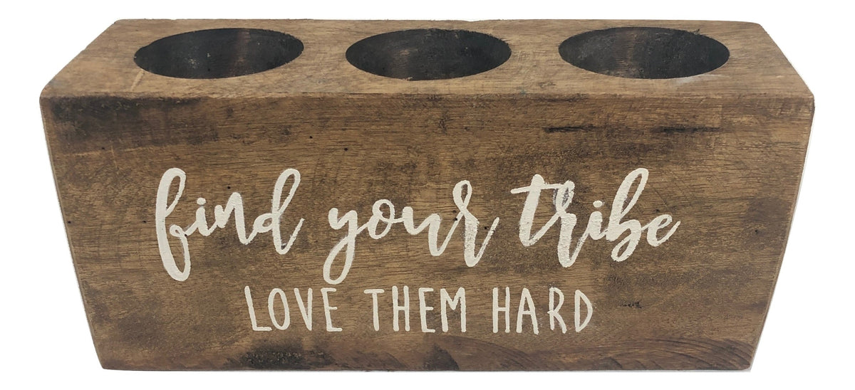 "3 Hold Sugar Mold - ""Find your tribe, love them hard"""