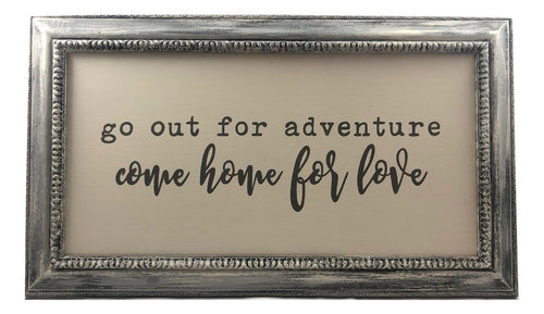 "Reclaimed Frame ""Go out for adventure come home for love"""