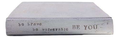 "Painted Book - ""Be Brave Be Vulnerable Be You"""
