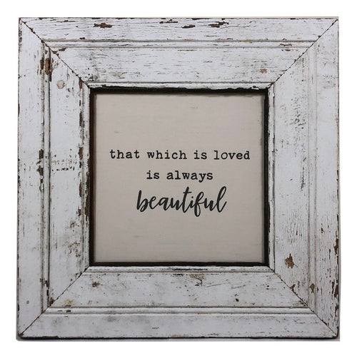 "Vintage Architectural Frame ""That Which is Loved is Always Beautiful"""