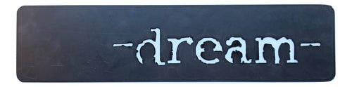 "Metal Sign ""Dream"""