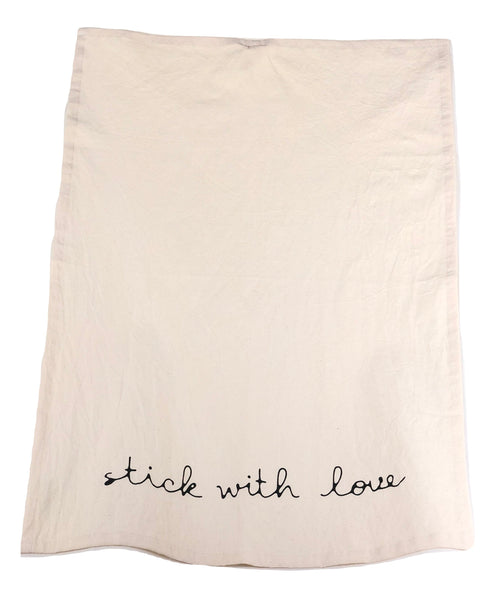 Stick With Love tea towel