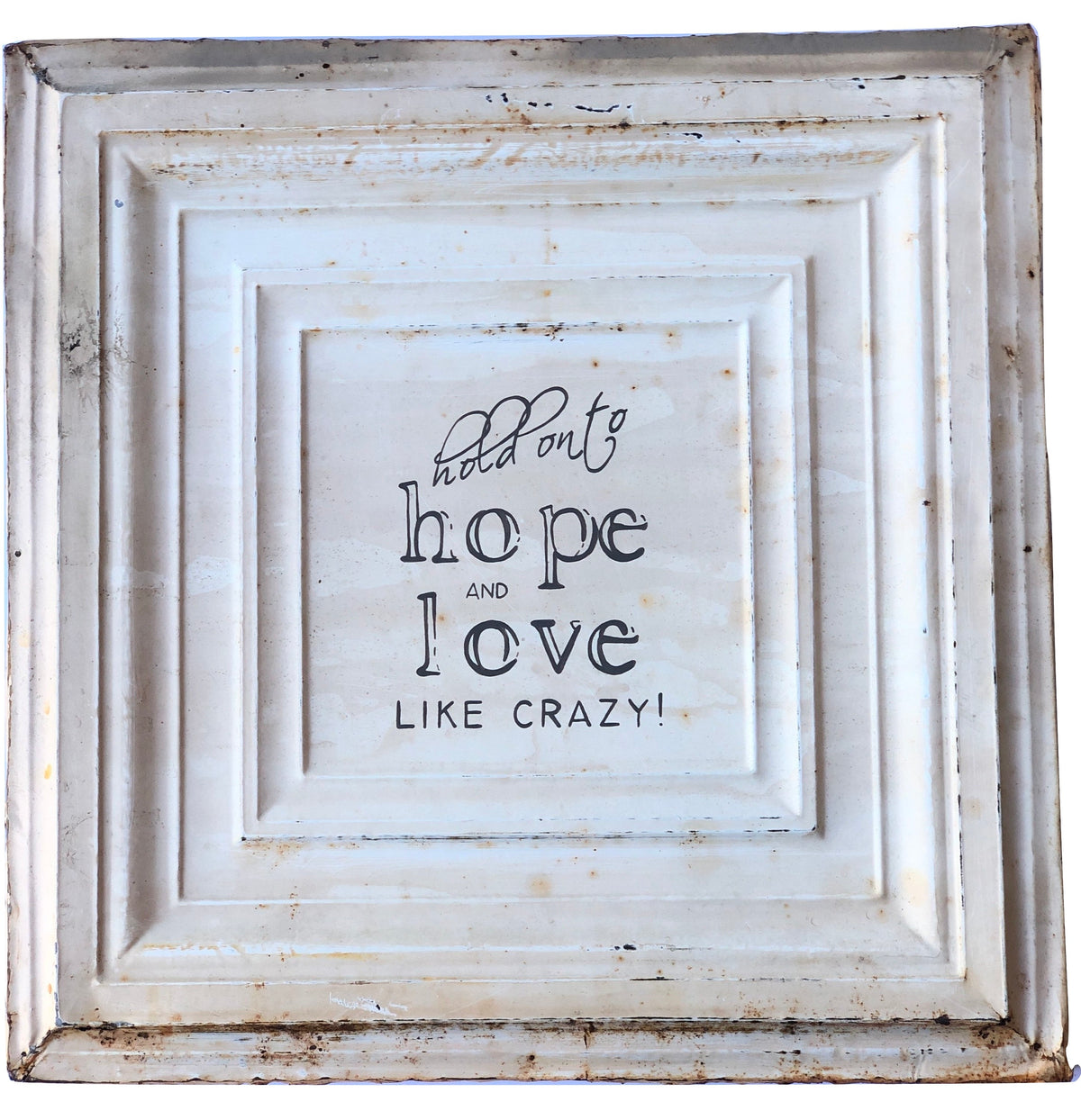 "Vintage Tin ""Hold Onto Hope & Love Like Crazy"""