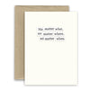 Simply Put Greeting Card - No Matter