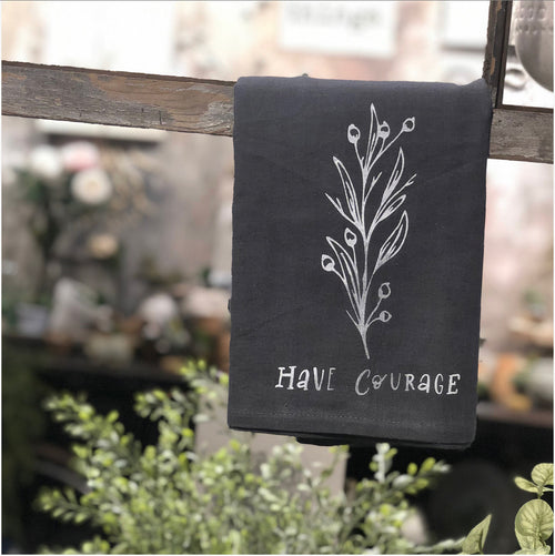 "Tea Towel: Floral ""Have Courage"""
