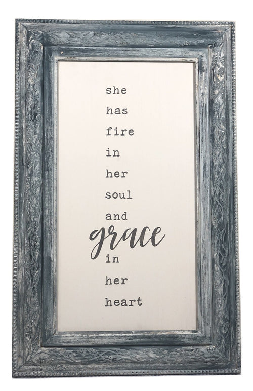 "Reclaimed Frame ""She Has Fire in Her Soul and Grace in Her Heart"""