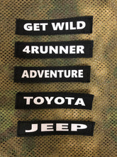 Load image into Gallery viewer, Get Wild, 4Runner, Adventure, Toyota, Jeep velcro ID tags by Overland Gear Guy