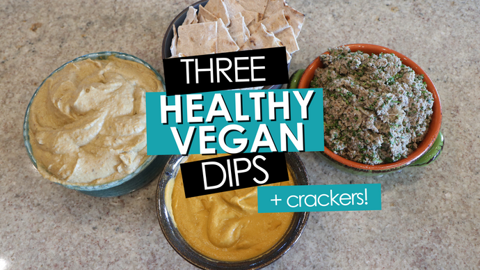 THESE DIPS WILL BLOW YOUR MIND! | Vegan, Oil Free