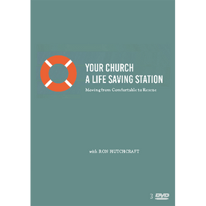 Your Church - A Life Saving Station : Moving from Comfortable to Rescue - DVD