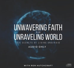 UNWAVERING FAITH IN AN UNRAVELING WORLD 6 CD SET