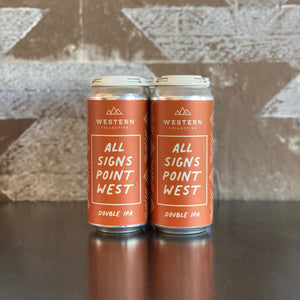 All Signs Point West DIPA- 4 Pack ToGo