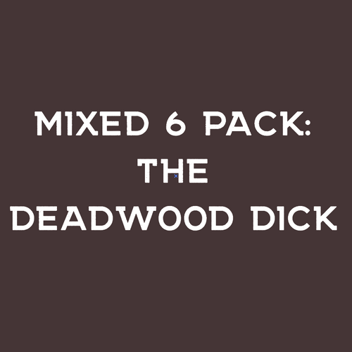 The Deadwood Dick - Mixed 6 Pack ToGo