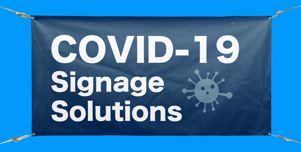 COVID-19 Signage Solutions