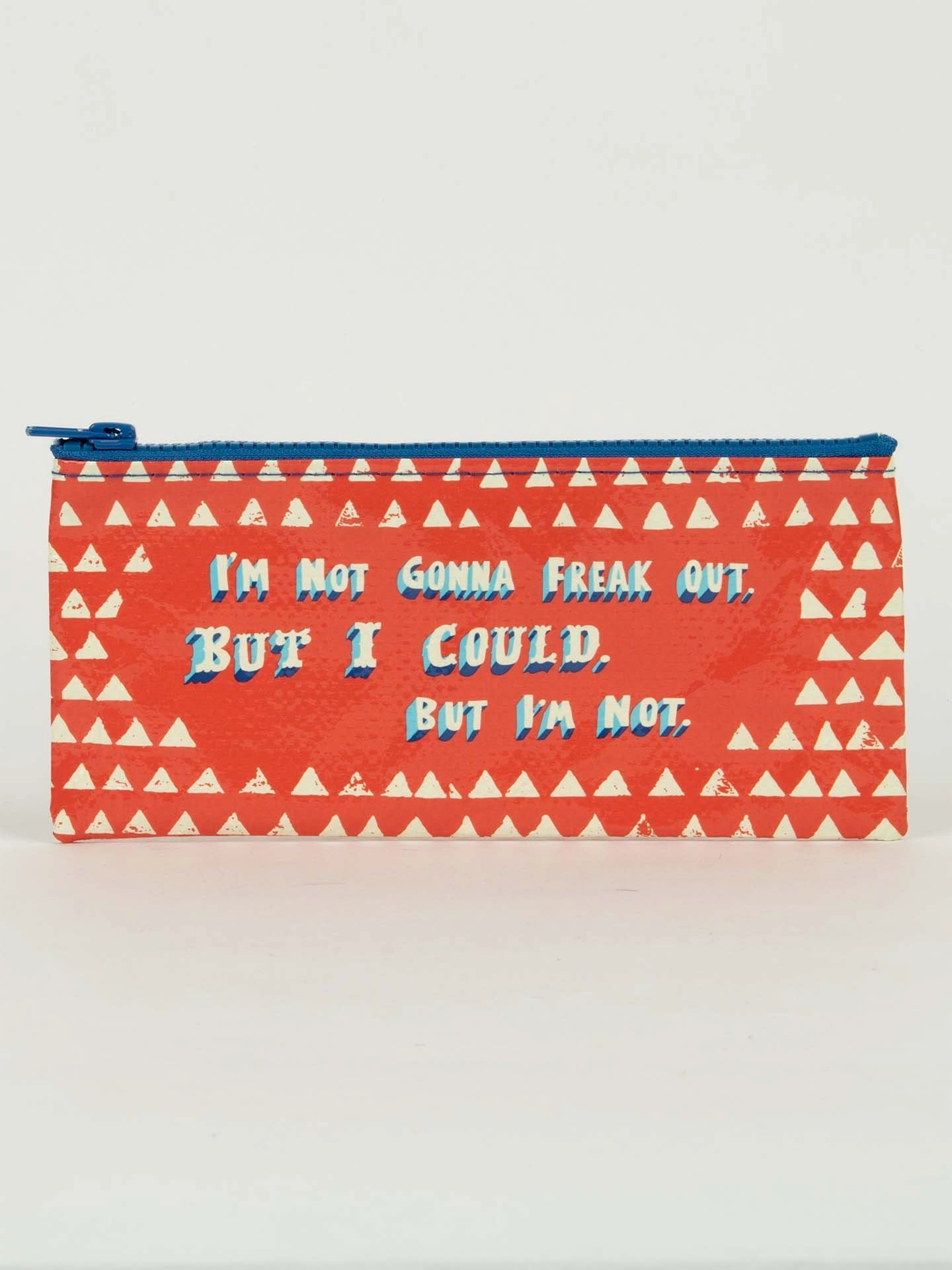 Blue Q Pencil Case - I'm Not Gonna Freak Out. But I Could, But I'm Not.