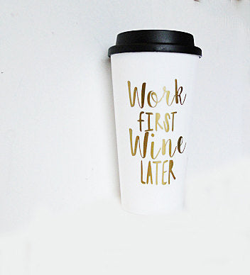 Work First Wine Later Mug