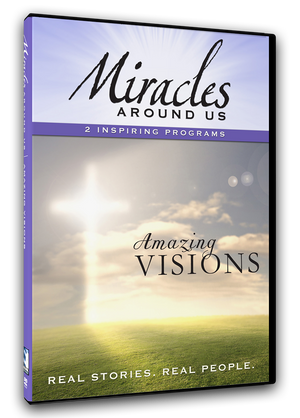 Miracles Around Us: Volume Three - Amazing Visions